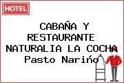 CABAÑA Y RESTAURANTE NATURALIA LA COCHA Pasto Nariño