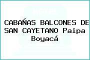 CABAÑAS BALCONES DE SAN CAYETANO Paipa Boyacá