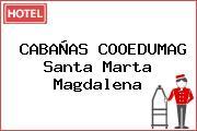 CABAÑAS COOEDUMAG Santa Marta Magdalena