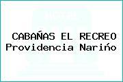 CABAÑAS EL RECREO Providencia Nariño