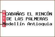 CABAÑAS EL RINCÓN DE LAS PALMERAS Medellín Antioquia