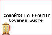 CABAÑAS LA FRAGATA Coveñas Sucre
