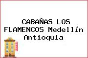 CABAÑAS LOS FLAMENCOS Medellín Antioquia