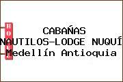 CABAÑAS NAUTILOS-LODGE NUQUÍ Medellín Antioquia