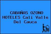CABAÑAS OZONO HOTELES Cali Valle Del Cauca