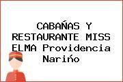 CABAÑAS Y RESTAURANTE MISS ELMA Providencia Nariño