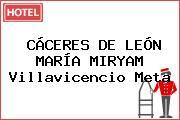 CÁCERES DE LEÓN MARÍA MIRYAM Villavicencio Meta