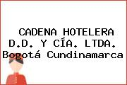 CADENA HOTELERA D.D. Y CÍA. LTDA. Bogotá Cundinamarca