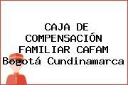 CAJA DE COMPENSACIÓN FAMILIAR CAFAM Bogotá Cundinamarca