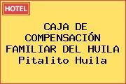 CAJA DE COMPENSACIÓN FAMILIAR DEL HUILA Pitalito Huila
