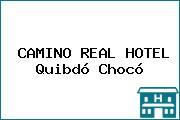 CAMINO REAL HOTEL Quibdó Chocó