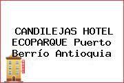 CANDILEJAS HOTEL ECOPARQUE Puerto Berrío Antioquia