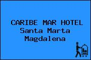 CARIBE MAR HOTEL Santa Marta Magdalena
