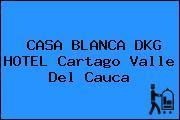 CASA BLANCA DKG HOTEL Cartago Valle Del Cauca