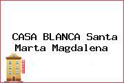 CASA BLANCA Santa Marta Magdalena
