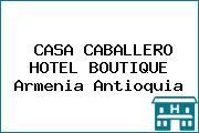 CASA CABALLERO HOTEL BOUTIQUE Armenia Antioquia