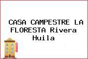 CASA CAMPESTRE LA FLORESTA Rivera Huila