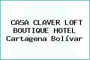 CASA CLAVER LOFT BOUTIQUE HOTEL Cartagena Bolívar