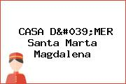 CASA D'MER Santa Marta Magdalena