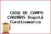 CASA DE CAMPO CABAÑAS Bogotá Cundinamarca