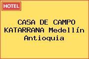 CASA DE CAMPO KATARRANA Medellín Antioquia