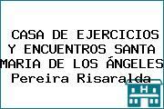 CASA DE EJERCICIOS Y ENCUENTROS SANTA MARIA DE LOS ÁNGELES Pereira Risaralda