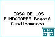 CASA DE LOS FUNDADORES Bogotá Cundinamarca