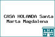 CASA HOLANDA Santa Marta Magdalena