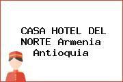 CASA HOTEL DEL NORTE Armenia Antioquia