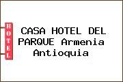 CASA HOTEL DEL PARQUE Armenia Antioquia