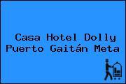 Casa Hotel Dolly Puerto Gaitán Meta