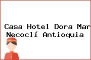 Casa Hotel Dora Mar Necoclí Antioquia