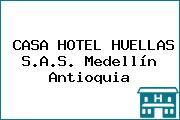 CASA HOTEL HUELLAS S.A.S. Medellín Antioquia