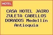 CASA HOTEL JAIRO ZULETA CABELLOS DORADOS Medellín Antioquia