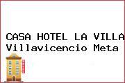 CASA HOTEL LA VILLA Villavicencio Meta