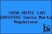 CASA HOTEL LAS GAVIOTAS Santa Marta Magdalena
