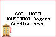 CASA HOTEL MONSERRAT Bogotá Cundinamarca