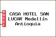 CASA HOTEL SAN LUCAR Medellín Antioquia