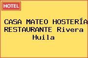 CASA MATEO HOSTERÍA RESTAURANTE Rivera Huila
