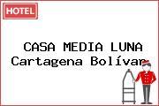 CASA MEDIA LUNA Cartagena Bolívar