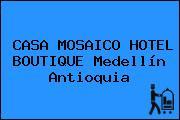 CASA MOSAICO HOTEL BOUTIQUE Medellín Antioquia