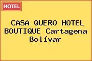 CASA QUERO HOTEL BOUTIQUE Cartagena Bolívar