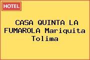 CASA QUINTA LA FUMAROLA Mariquita Tolima