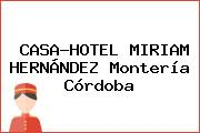CASA-HOTEL MIRIAM HERNÁNDEZ Montería Córdoba