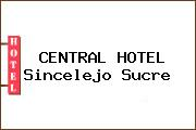 CENTRAL HOTEL Sincelejo Sucre