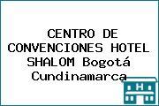 CENTRO DE CONVENCIONES HOTEL SHALOM Bogotá Cundinamarca