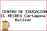 CENTRO DE EDUCACION EL RECREO Cartagena Bolívar
