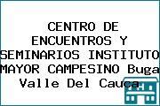 CENTRO DE ENCUENTROS Y SEMINARIOS INSTITUTO MAYOR CAMPESINO Buga Valle Del Cauca