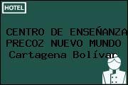 CENTRO DE ENSEÑANZA PRECOZ NUEVO MUNDO Cartagena Bolívar