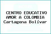 CENTRO EDUCATIVO AMOR A COLOMBIA Cartagena Bolívar